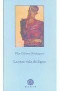 La Otra Vida De Egon (finalista Premio Joven 2009 Narrativa De La Univ - Gomez Rodriguez Pilar