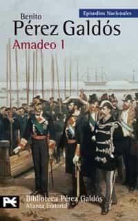 Amadeo I (episodios Nacionales 43 / Cuarta Serie) - Perez Galdos Benito