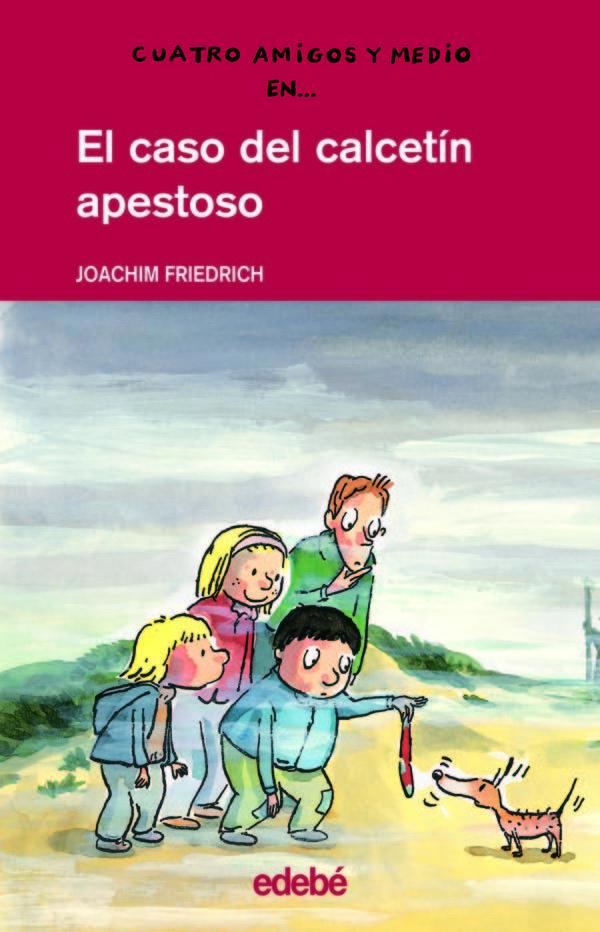 El Caso Del Calcetin Apestoso - Friedrich Joachim