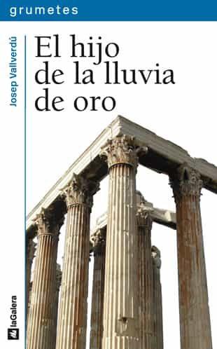 El Hijo De La Lluvia De Oro - Vallverdu Josep