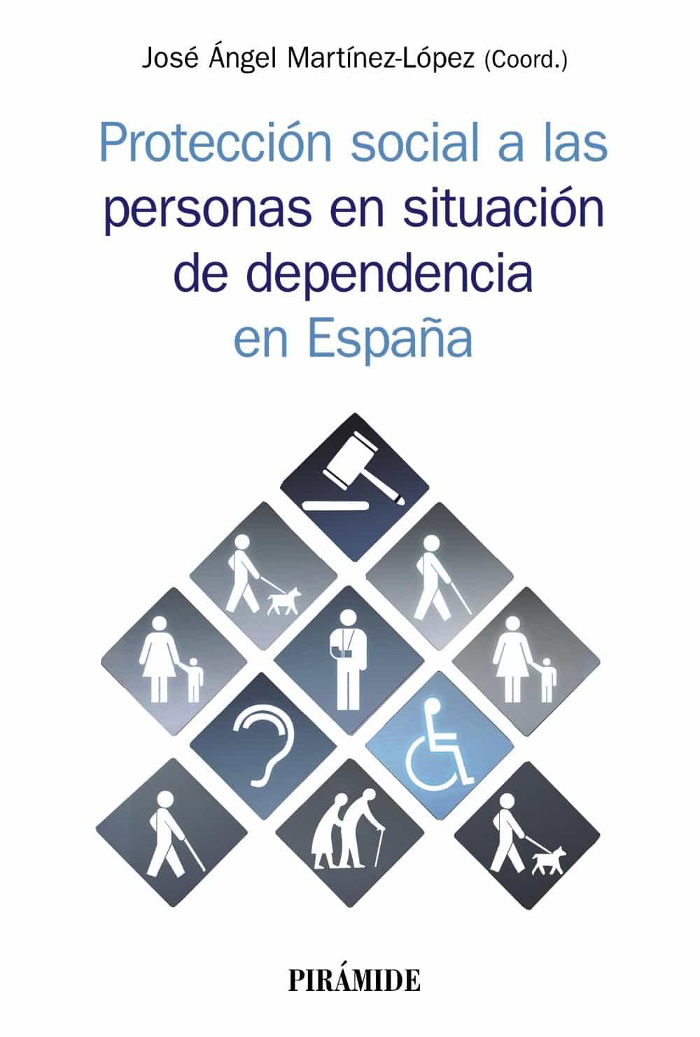 Proteccion Social A Las Personas En Situacion De Dependencia En España - Martinez Lopez Jose Angel