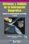 Sistemas Y Analisis De La Informacion Geografica: Manual De Auto Apren - Moreno Jimenez Antonio