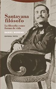 Santayana Filosofo. La Filosofia Como Forma De Vida - Moreno Daniel