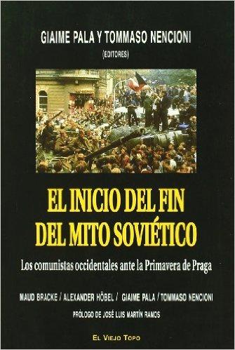 El Inicio Del Fin Del Mito Sovietico: Los Comunistas Occidentales Ante - Pala Giaime
