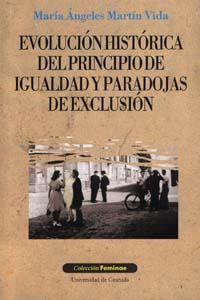 Evolucion Historica Del Principio De Igualdad Y Paradojas De Excl Usio - Martin Vida Maria Angeles