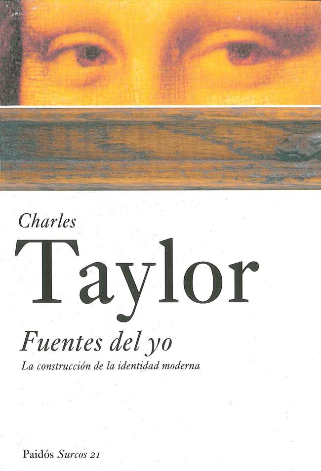 Fuentes Del Yo: La Construccion De La Identidad Moderna - Taylor Charles