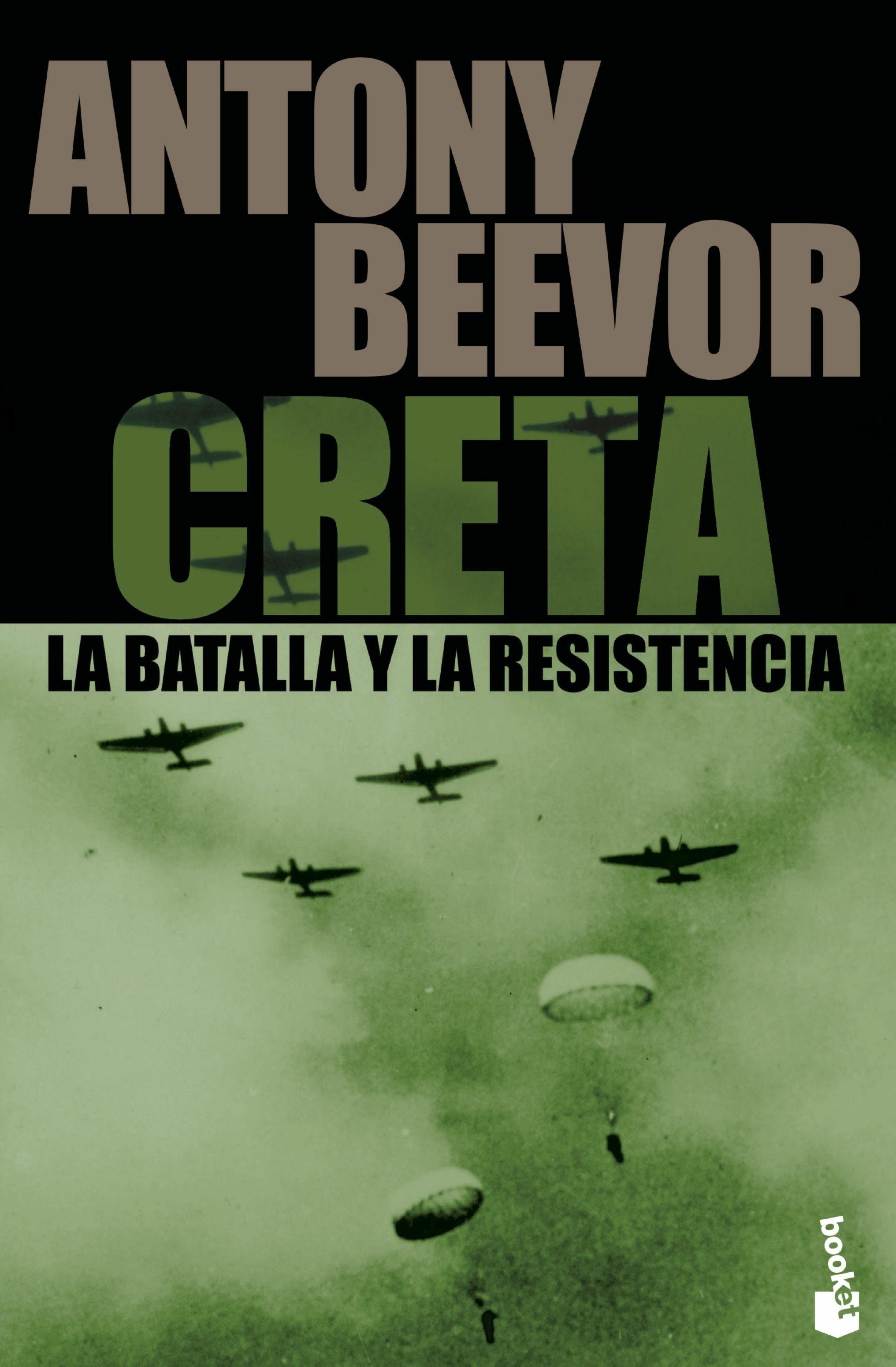 Creta La Batalla Y La Resistencia - Beevor Antony