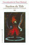 Sueños De Yith: Y Otras Revisiones Ineditas De H.p. Lovecraft - Mariscal Oscar (selec.)
