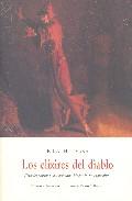 Los Elixires Del Diablo: Papeles Postumos Del Hermano Medardo Un Capuc - Hoffmann Ernst Theodor Amadeus