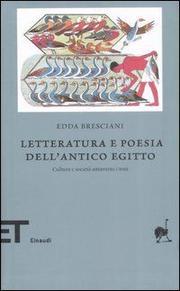 Letteratura E Poesia Dell Antico Egitto - Bresciani Edda