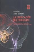 La Fabricacion Del Psiquismo - Mancini Silvia
