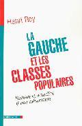 La Gauche Et Les Classes Populaires: Histoire Et Actualite D Une Mesen - Rey Henri