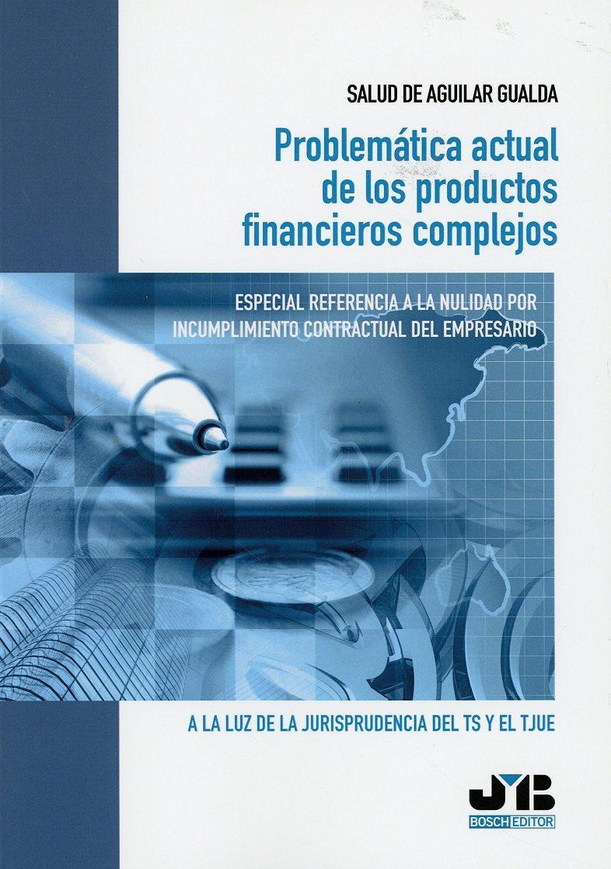 Problematica Actual De Los Productos Financieros Complejos. Especial R - De Aguilar Gualda Salud