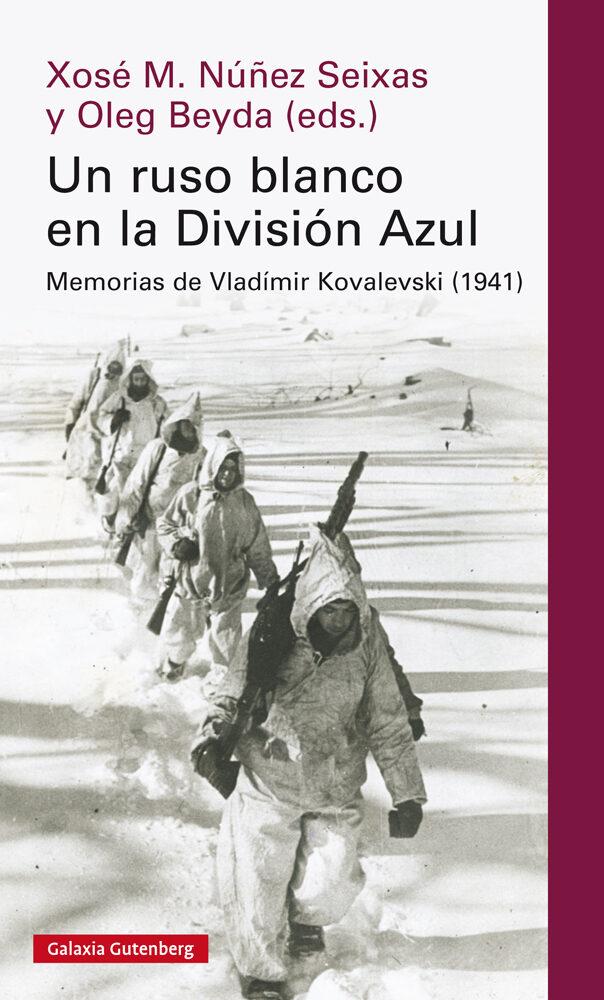 Un Ruso Blanco En La Division Azul: Memorias De Vladimir Kovalevski - Nuñez Seixas Xose M.