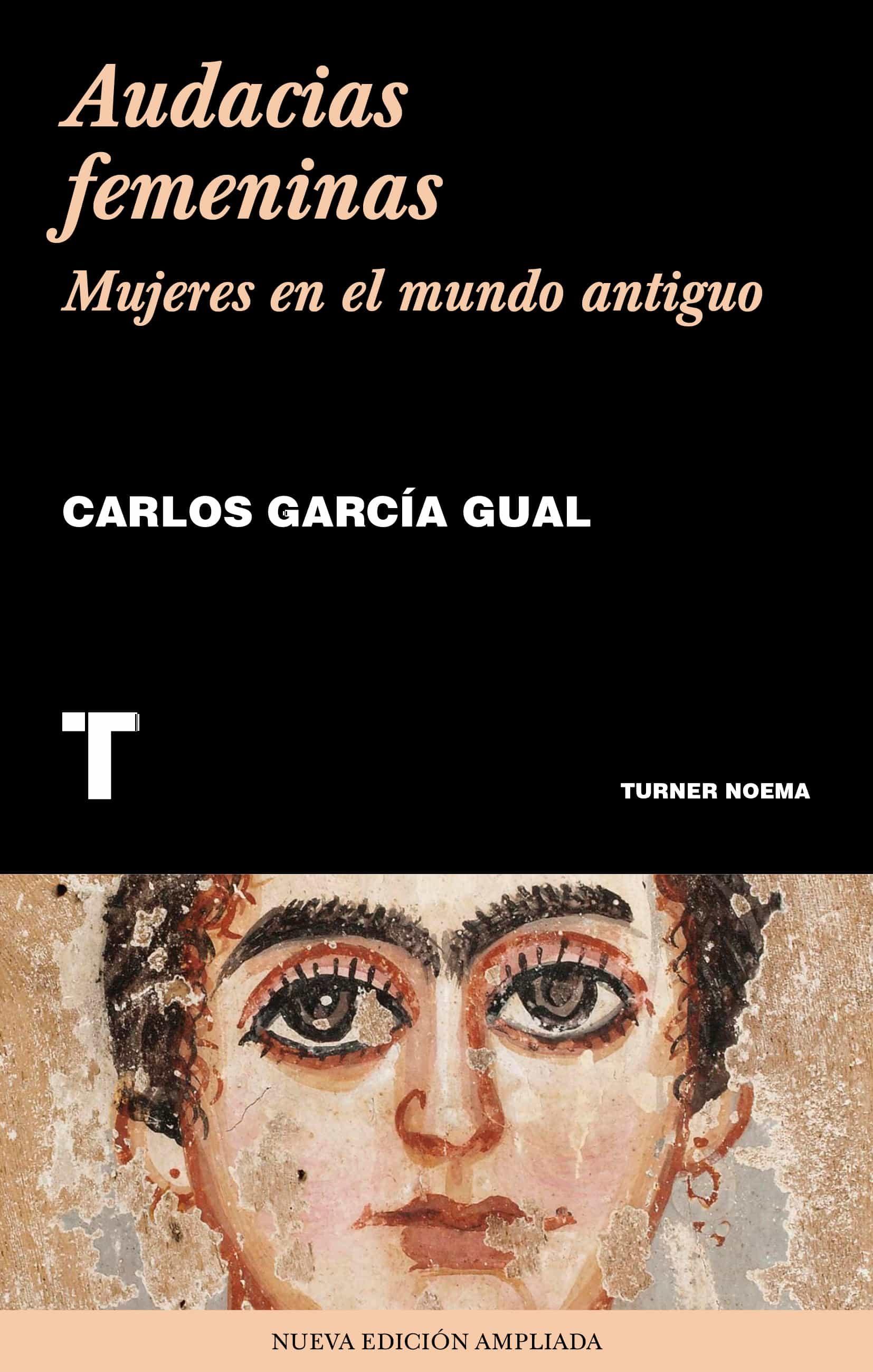 Audacias Femeninas: Mujeres En El Mundo Antiguo - Garcia Gual Carlos