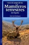 Guia De Campo De Los Mamiferos Terrestres De España - Rodriguez Jose Luis