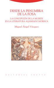 Desde La Penumbra De La Fosa: La Concepcion De La Muerte En La Li Tera - Vazquez Miguel Angel