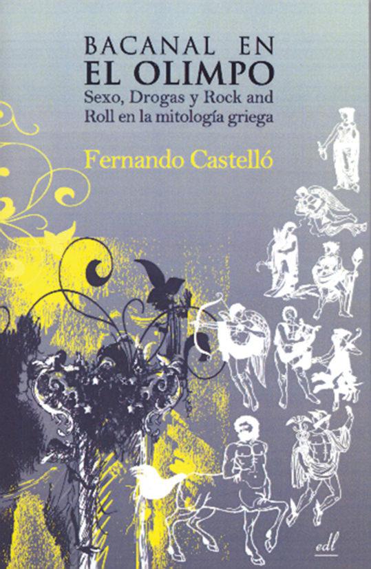 Bacanal En El Olimpo: Sexo Drogas Y Rock And Roll - Castello Fernando