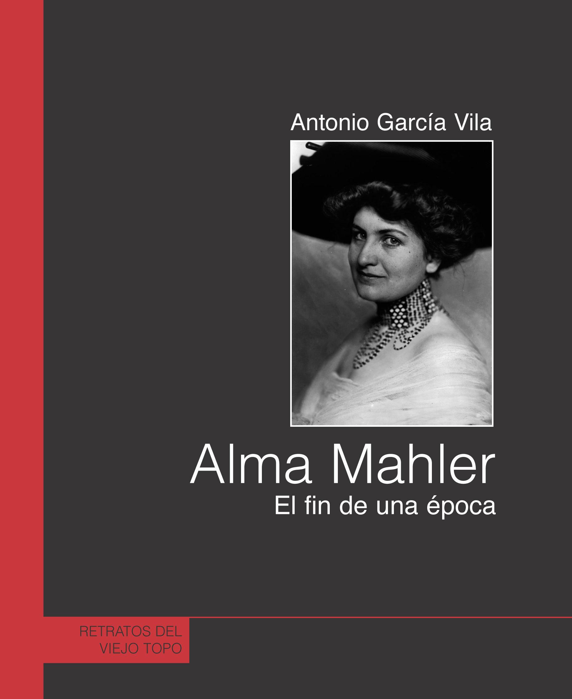 Alma Mahler: El Fin De Una Epoca (el Viejo Topo) - Garcia Vila Antonio
