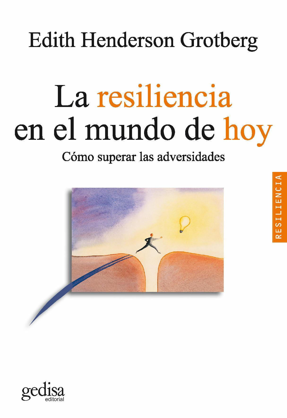 La Resiliencia En El Mundo De Hoy: Como Superar La Adversidad - Henderson Grotberg Edith