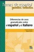 Diferencias Usos Gramaticales Español Y El Italiano: Temas De Esp Añol - Gonzalez Bueno Carmen
