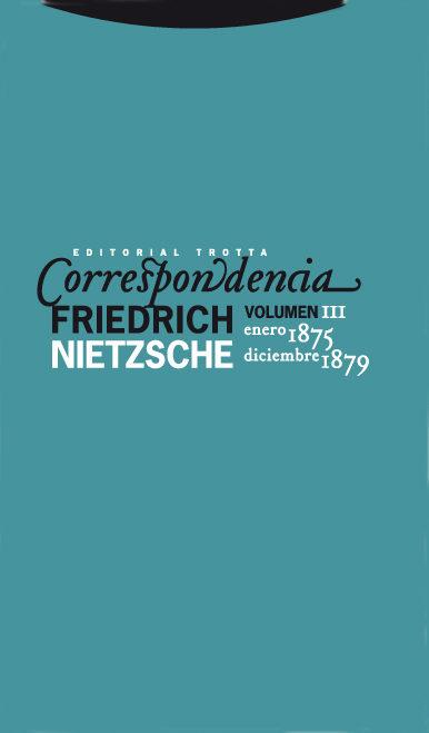 Correspondencia (vol.iii): Enero 1875-diciembre 1879 - Nietzsche Friedrich
