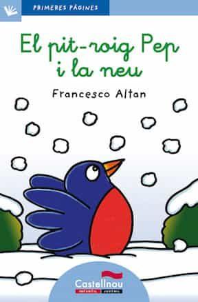 El Pit-roig Pep I La Neu (lletra Lligada) - Altan Francesco Tullio