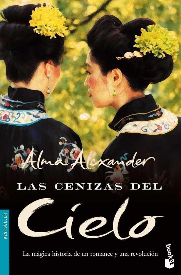 Las Cenizas Del Cielo: La Magica Historia De Un Romance Y Una Rev Oluc - Alexander Alma