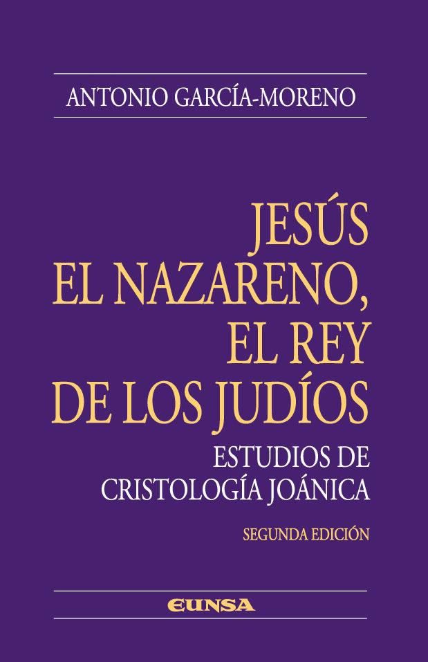Jesus El Nazareno: El Rey De Los Judios - Garcia-moreno Antonio
