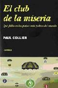 El Club De La Miseria: Que Falta En Los Paises Mas Pobres Del Mundo - Collier Paul