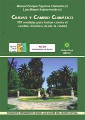 Ciudad Y Cambio Climatico. 707 Medidas Para Luchar Contra El Camb Io C - Figueroa Clemente Manuel Enrique