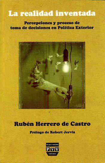 La Realidad Inventada : Percepciones Y Proceso De Toma De Decisio Nes - Herrero De Castro Ruben