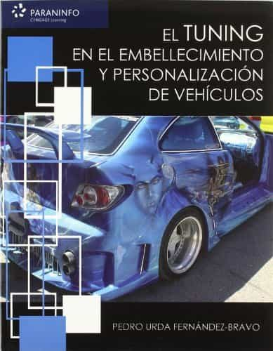 Tuning: Embellecimiento Y Personalizacion De Vehiculos (ciclos Fo Rmat - Urda Fernandez-bravo Pedro