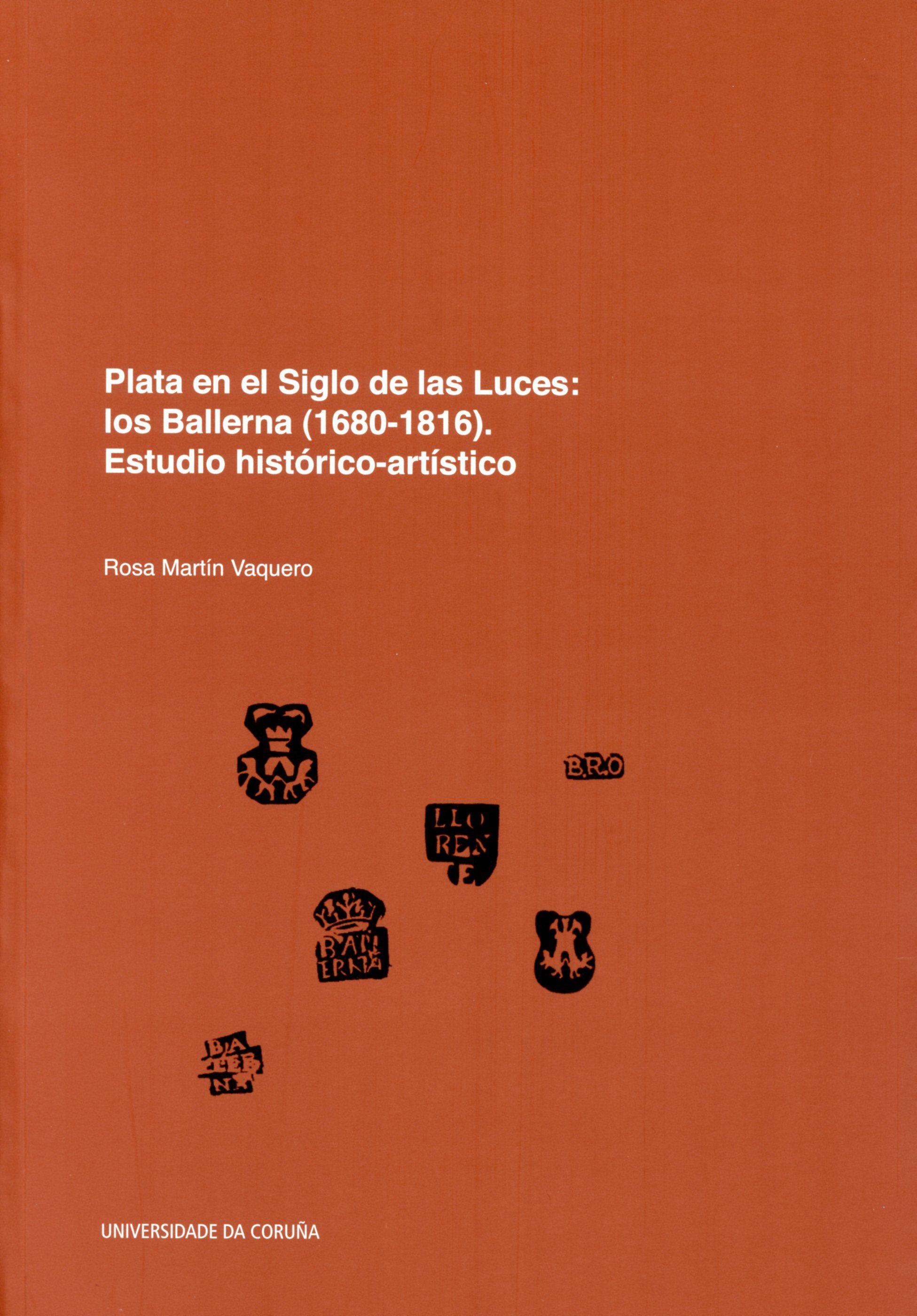 Plata En El Siglo De Las Luces: Los Ballerna (1680-1816) - Martin Vaquero Rosa