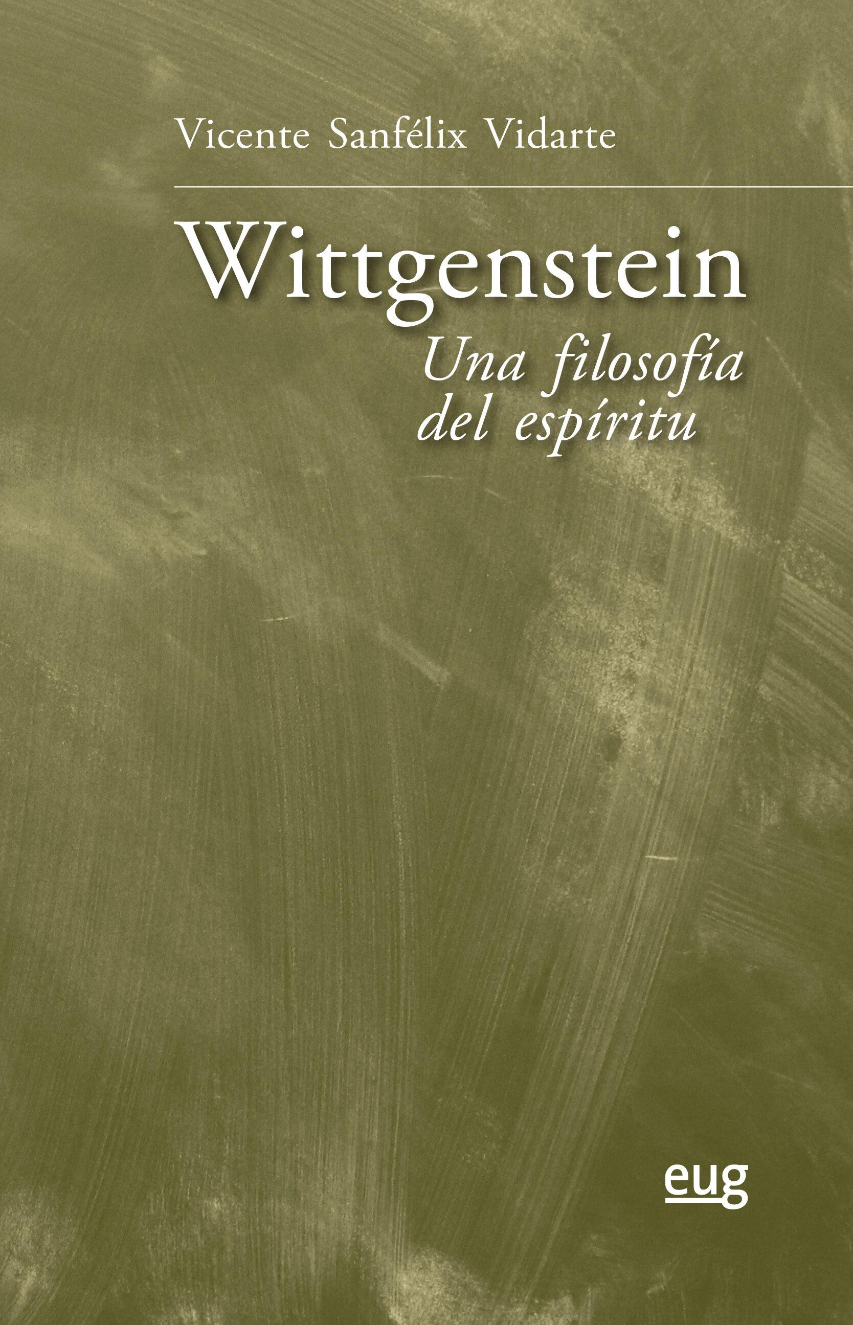 Wittgenstein: Una Filosofía Del Espíritu - Sanfelix Vidarte Vicente