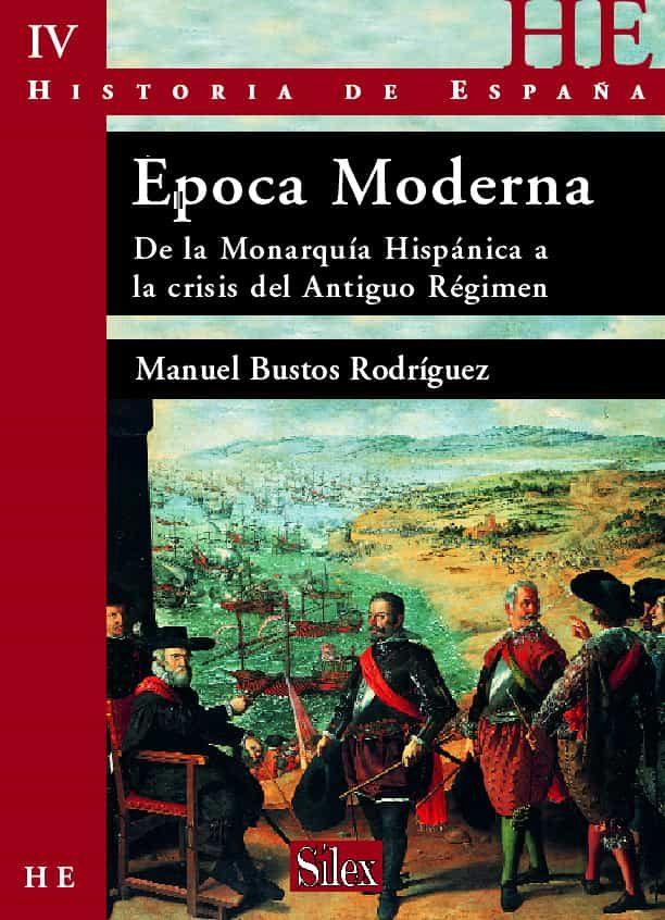 Historia De España: Epoca Moderna;de La Monarquia Hispanica A La Crisi - Vv.aa.