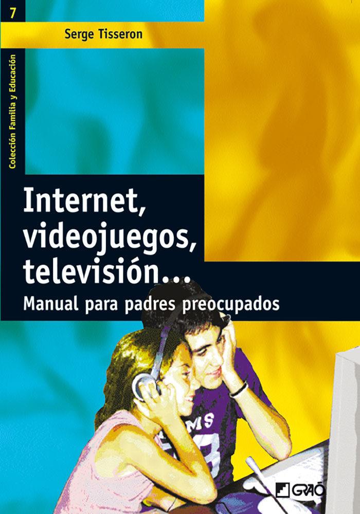 Internet Videojuegos Television: Manual Para Padres Preocupados - Tisseron Serge