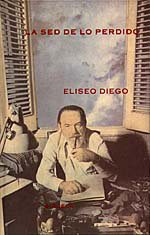 La Sed De Lo Perdido: Antologia Poetica De Antonio Fernandez Ferr Er - Diego Eliseo