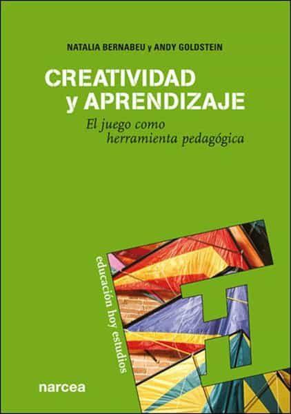 Creatividad Y Aprendizaje: El Juego Como Herramienta Pedagogica - Bernabeu Moron Natalia