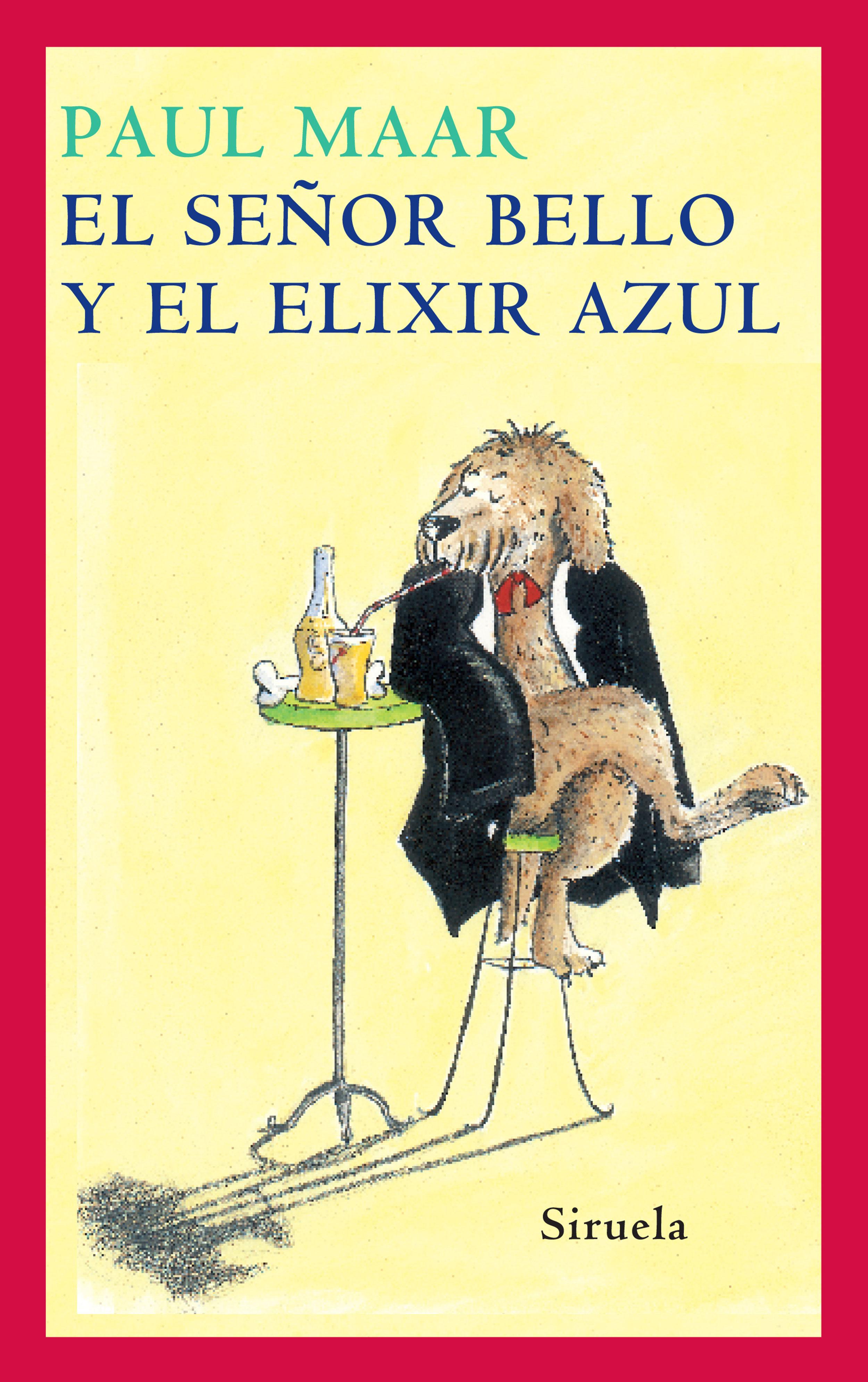 El Señor Bello Y El Elixir Azul - Maar Paul