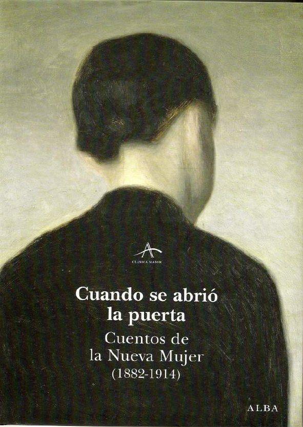 Cuando Se Abrio La Puerta: Cuentos De Una Nueva Mujer (1882-1914) - Vv.aa.