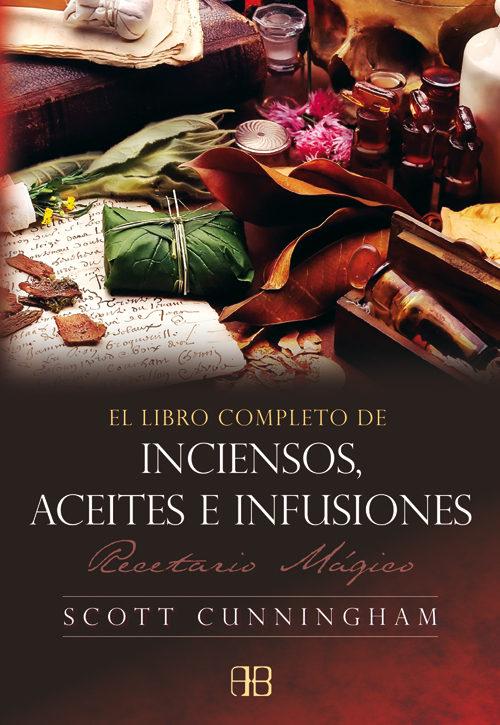 Libro Completo De Incienso Aceites E Infusiones: Recetario Magic O - Cunningham Scott