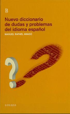 Nuevo Diccionario De Dudas Y Problemas Del Español - Arago Manuel Rafael
