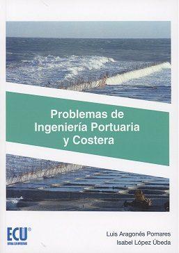 Problemas De Ingeniería Portuaria Y Costera - Aragonés Pomares Luis