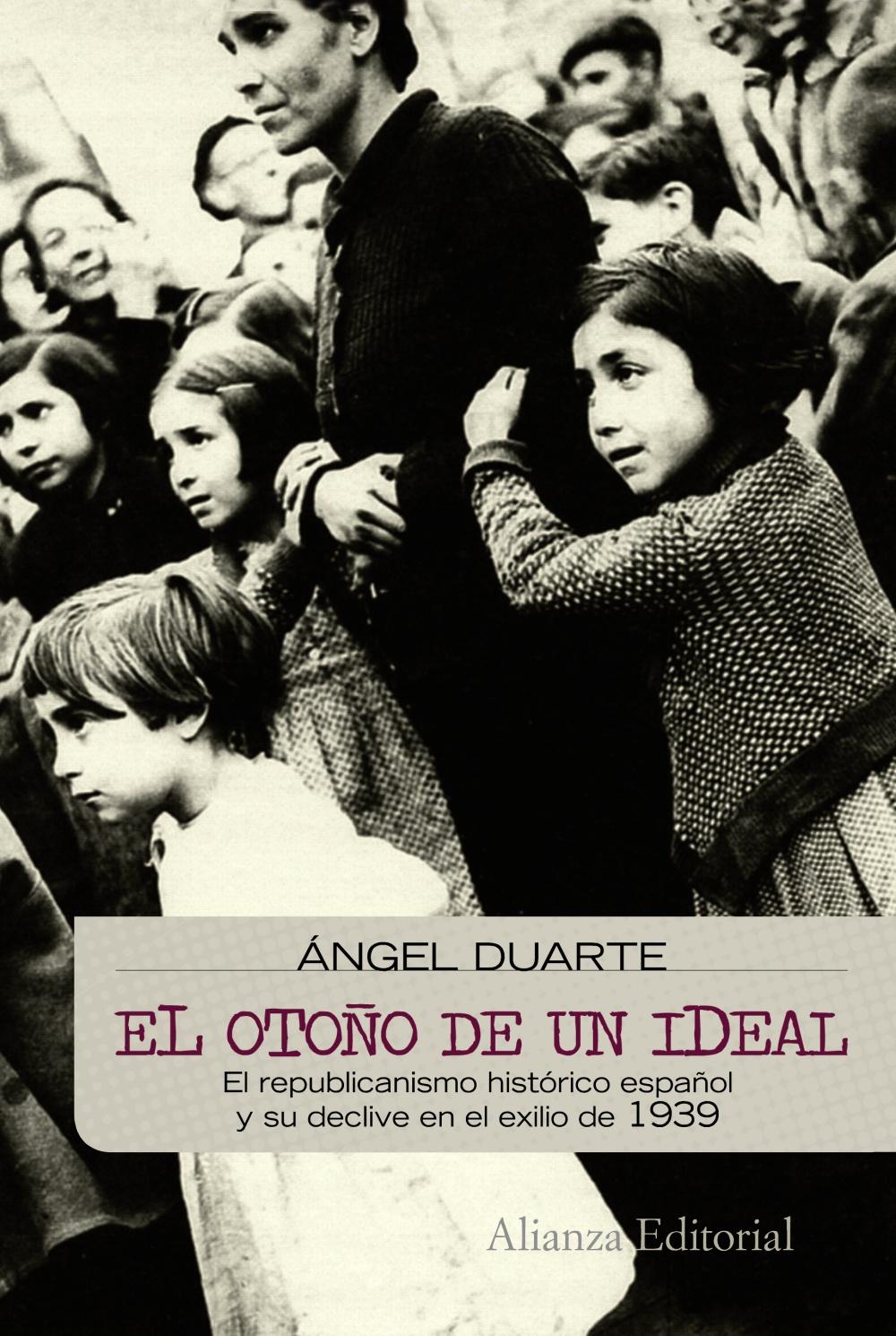 El Otoño De Un Ideal: Los Valores Del Republicanismo Español Y Su Decl - Duarte Montserrat Angel