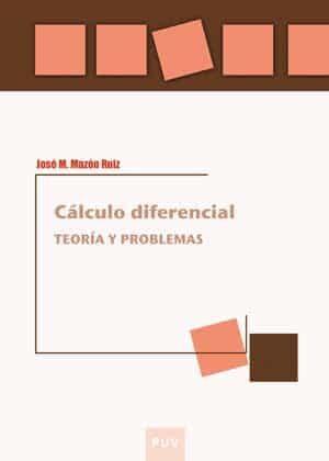 Calculo Diferencial: Teoria Y Problemas - Mazon Ruiz Jose M.