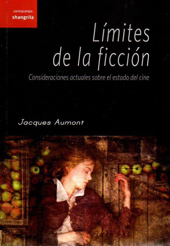 Limites De La Ficcion - Aumont Jacques