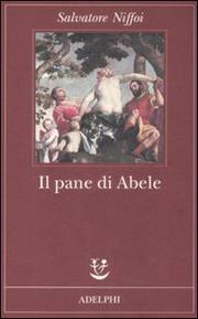 Il Pane Di Abele - Niffoi Salvatore