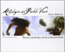 Mitologia Del Pais Vasco: Tras Las Huellas De Los Gentiles - Bergara Aritza