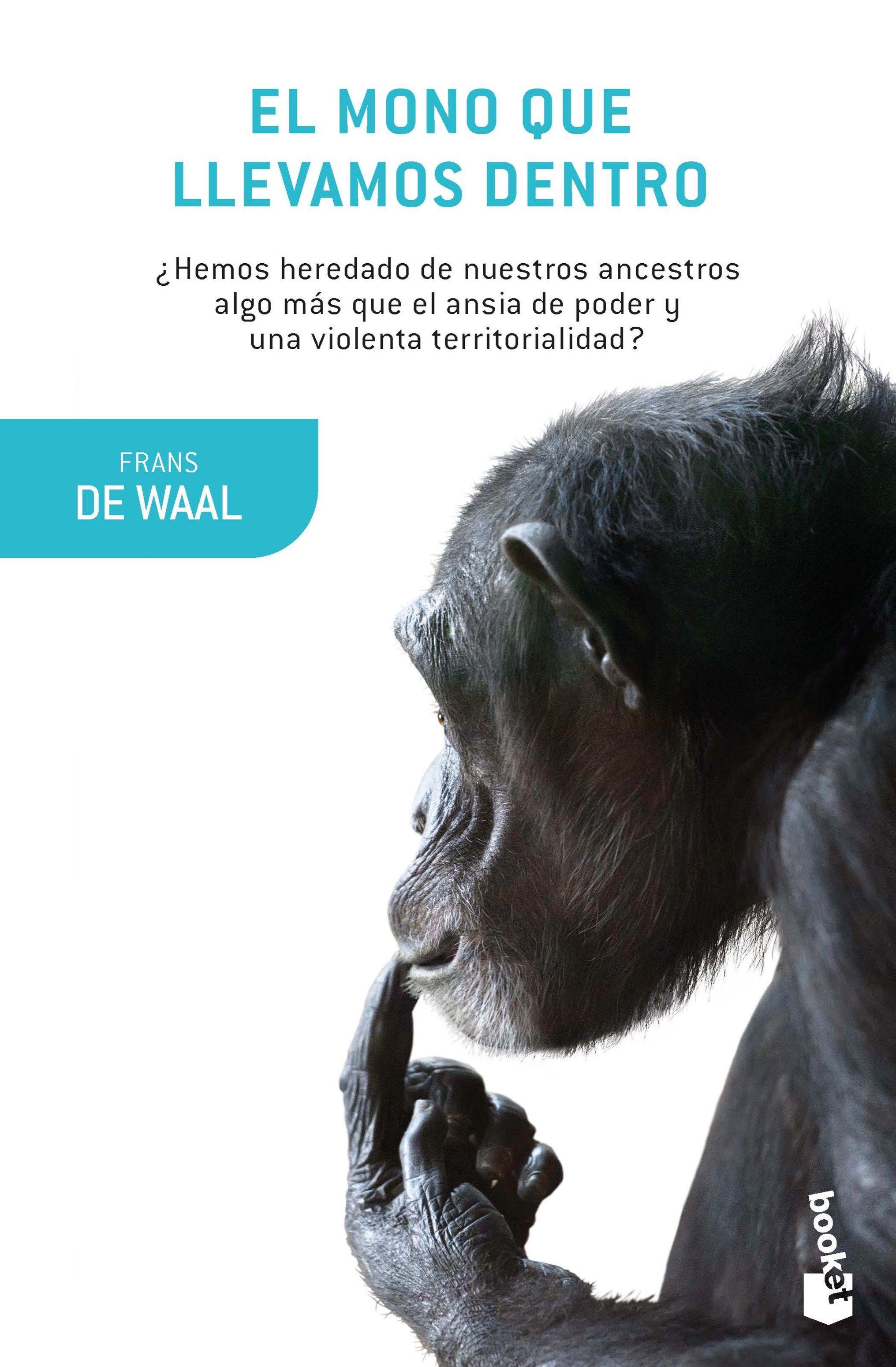 El Mono Que Llevamos Dentro - Waal Frans De